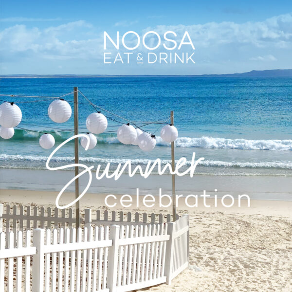 Noosa Eat and Drink Festival - A Summer Celebration!